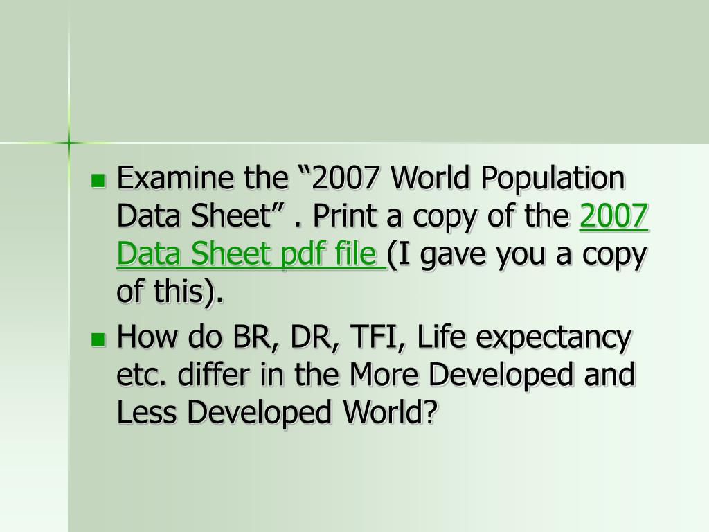 """Examine the """"2007 World Population Data Sheet"""" . Print a copy of the"""