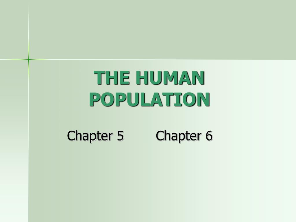 THE HUMAN POPULATION