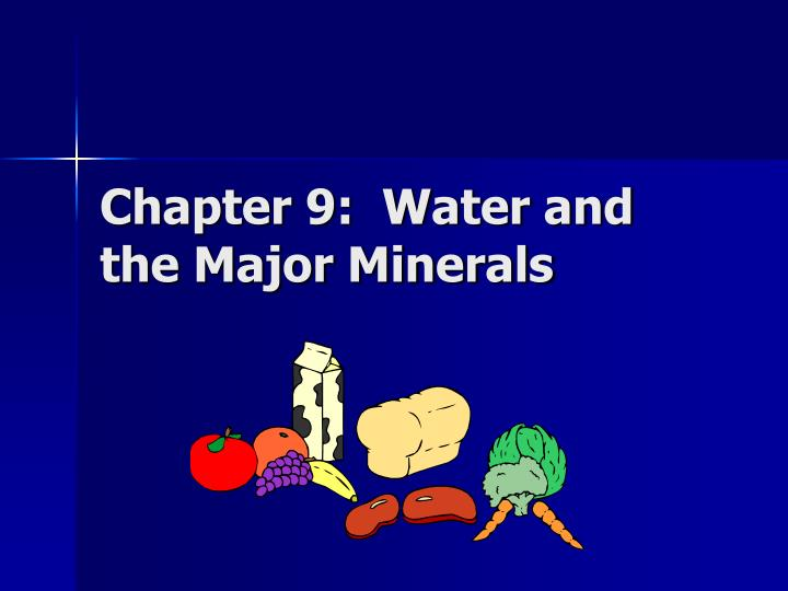 chapter 9 water and the major minerals n.