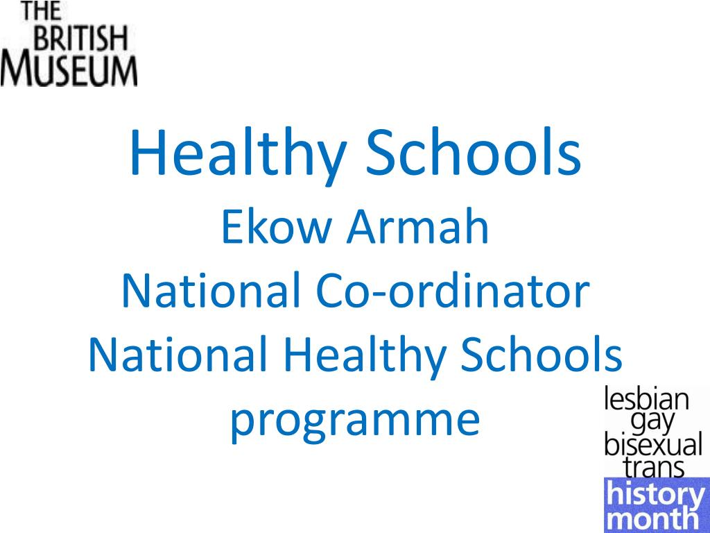 healthy schools ekow armah national co ordinator national healthy schools programme l.