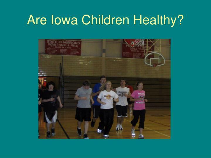 Are iowa children healthy
