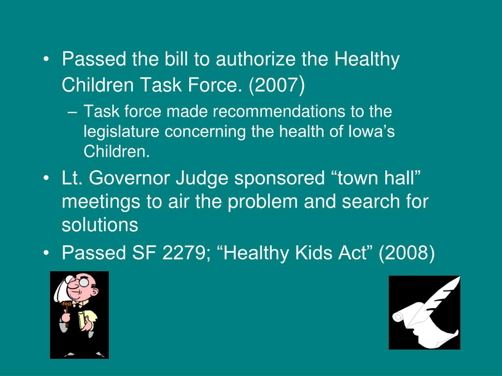 Passed the bill to authorize the Healthy Children Task Force. (2007