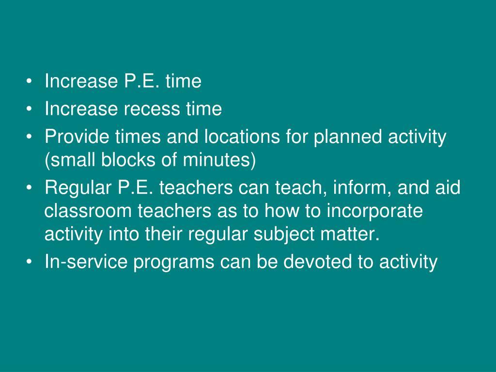 Increase P.E. time