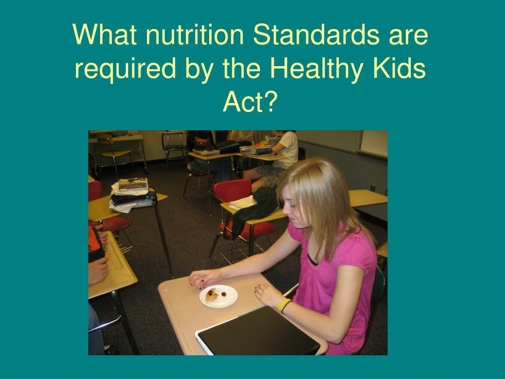 What nutrition Standards are required by the Healthy Kids Act?
