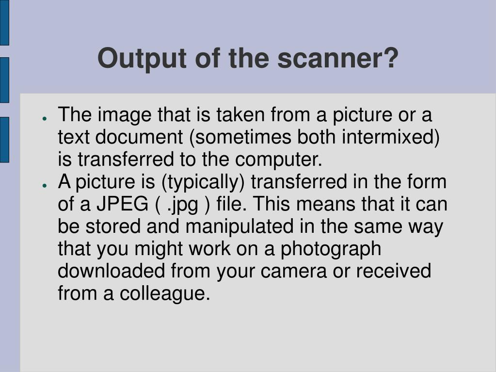 Output of the scanner?