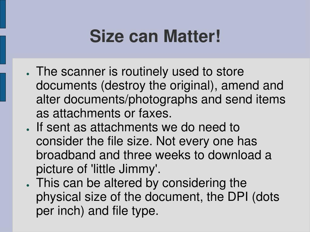Size can Matter!