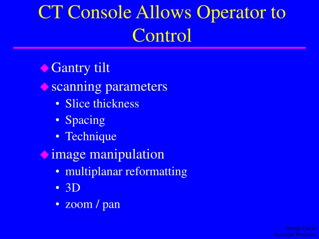 CT Console Allows Operator to Control