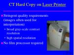 ct hard copy on laser printer