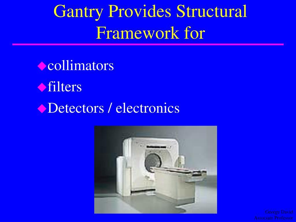 Gantry Provides Structural Framework for