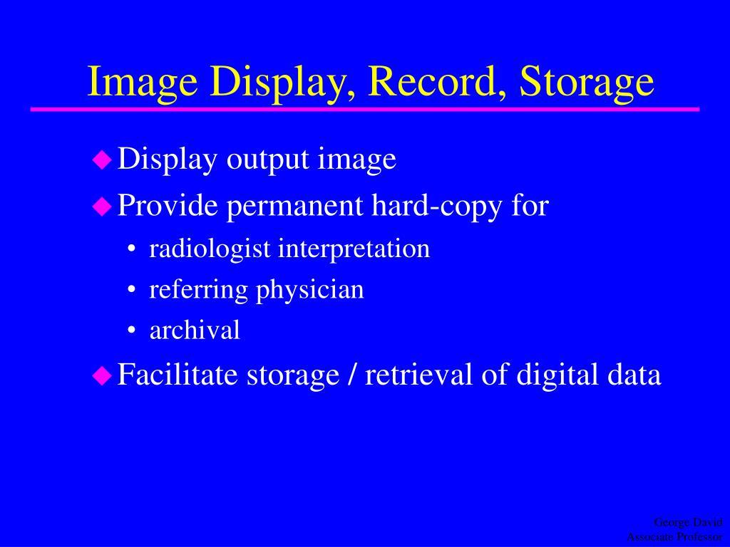 Image Display, Record, Storage