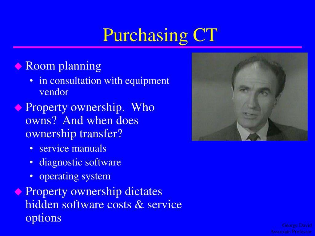 Purchasing CT