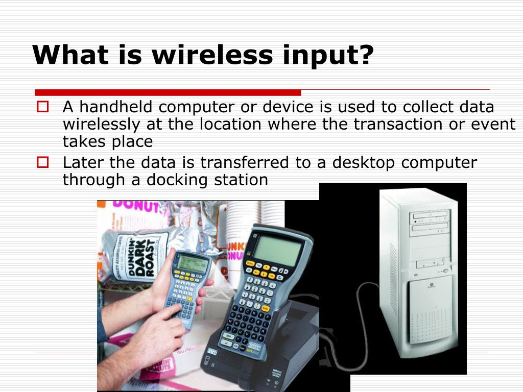 What is wireless input?