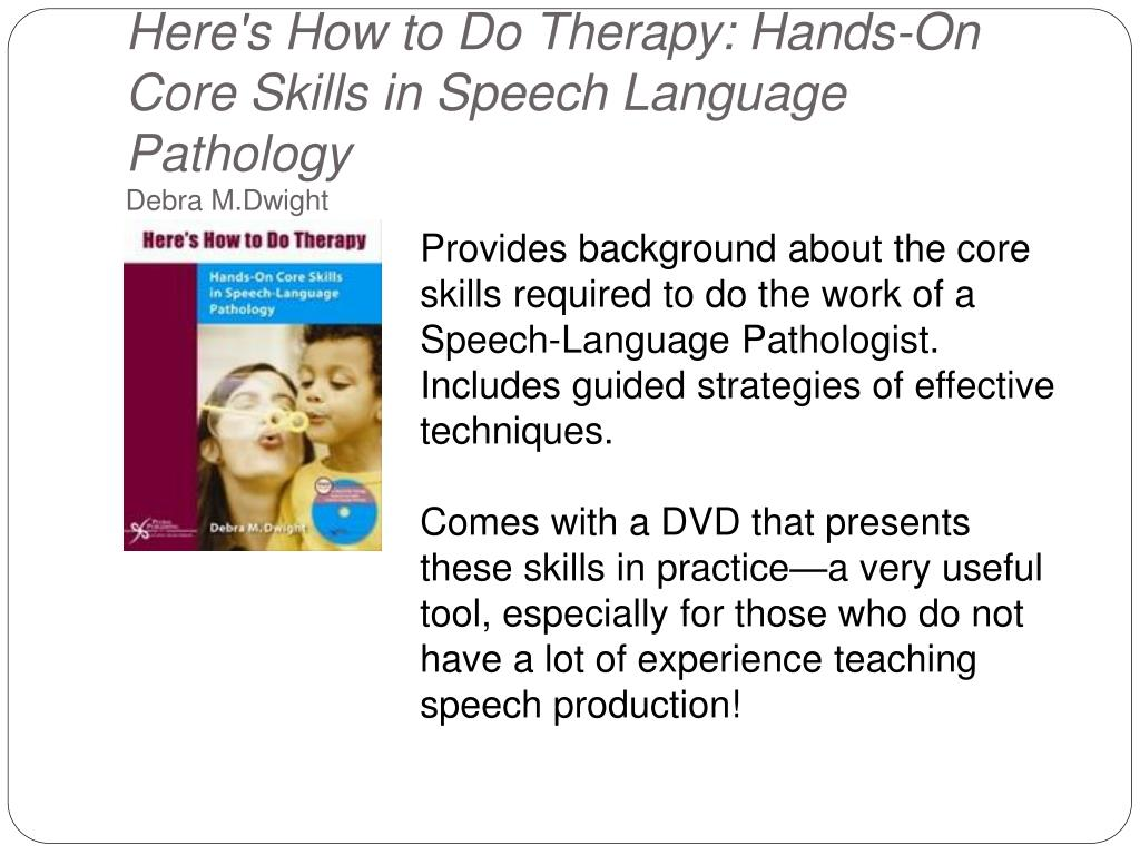 Here's How to Do Therapy: Hands-On Core Skills in Speech Language Pathology