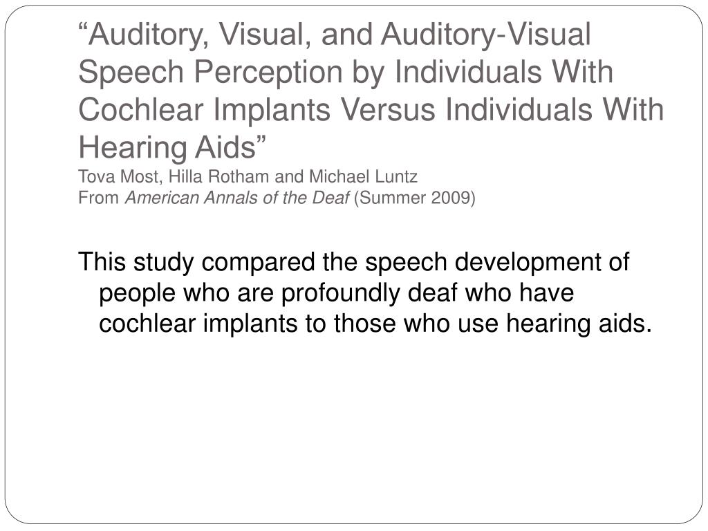 """Auditory, Visual, and Auditory-Visual Speech Perception by Individuals With Cochlear Implants Versus Individuals With Hearing Aids"""