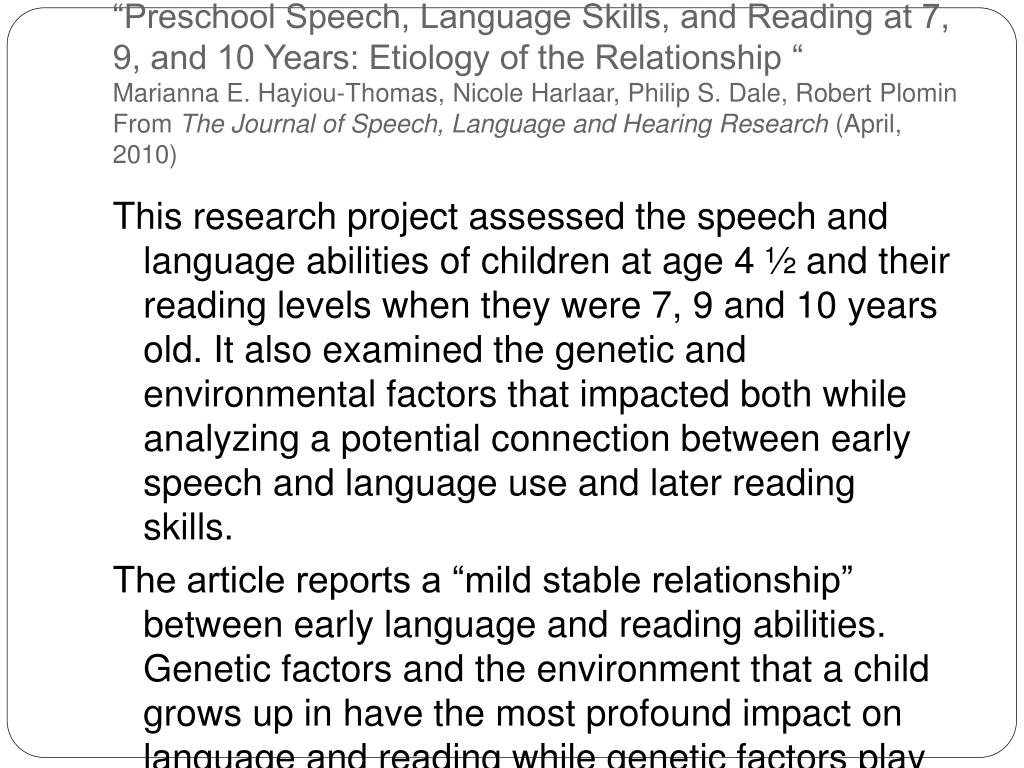 """Preschool Speech, Language Skills, and Reading at 7, 9, and 10 Years: Etiology of the Relationship """