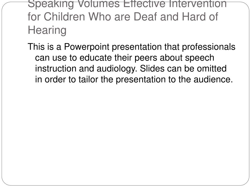 Speaking Volumes Effective Intervention for Children Who are Deaf and Hard of Hearing