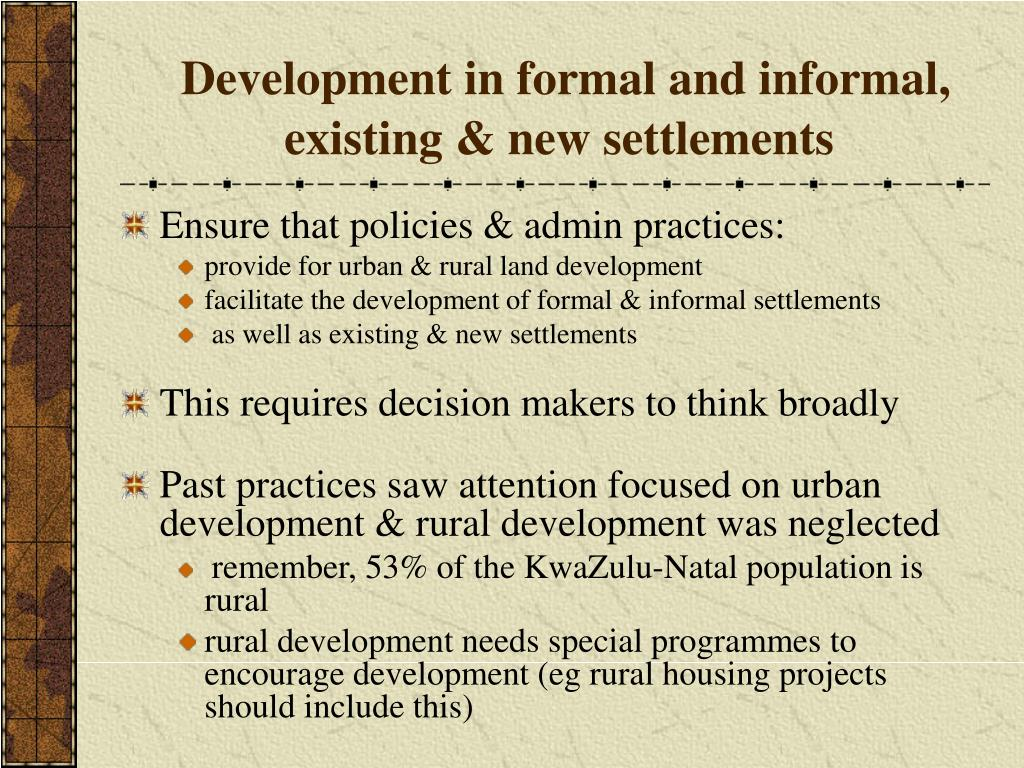 Development in formal and informal, existing & new settlements