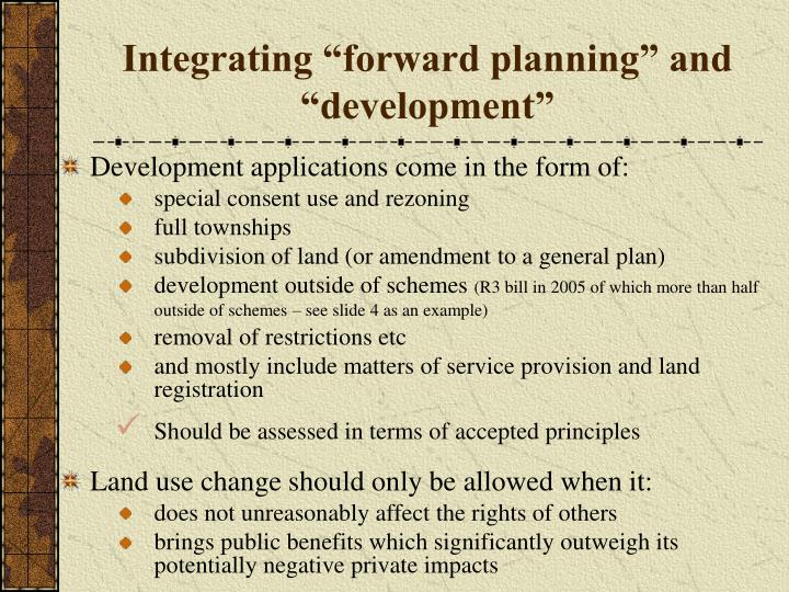 Integrating forward planning and development