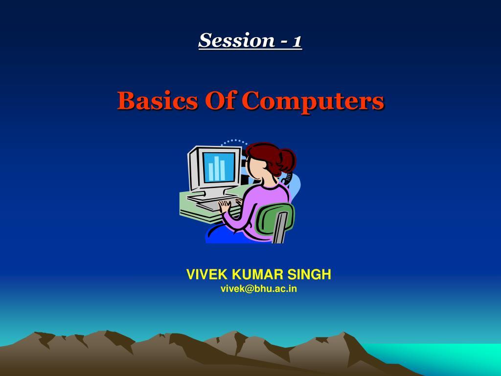 session 1 basics of computers l.