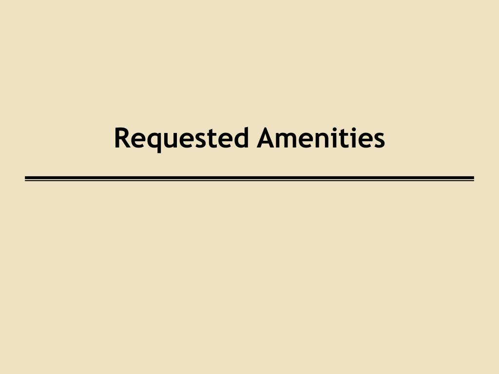Requested Amenities
