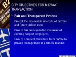 city objectives for midway transaction12