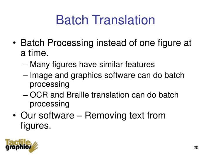 Batch Translation