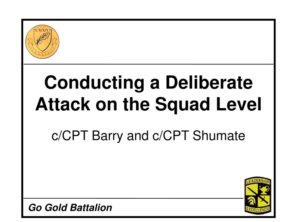 PPT - Conducting a Deliberate Attack on the Squad Level PowerPoint