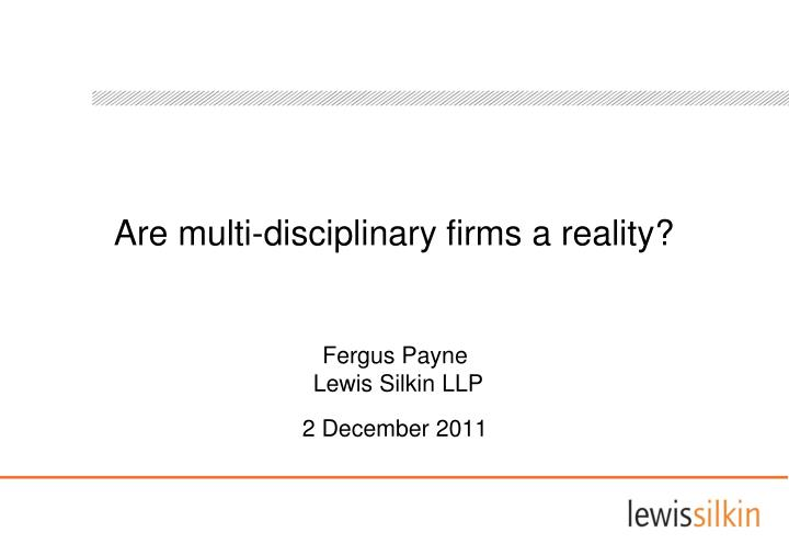 Are multi disciplinary firms a reality