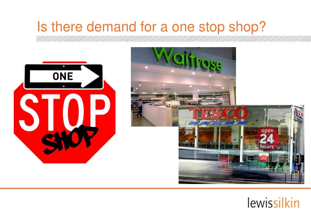 Is there demand for a one stop shop?
