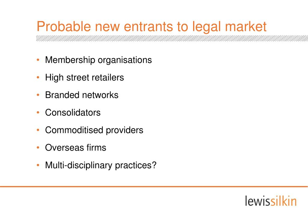 Probable new entrants to legal market