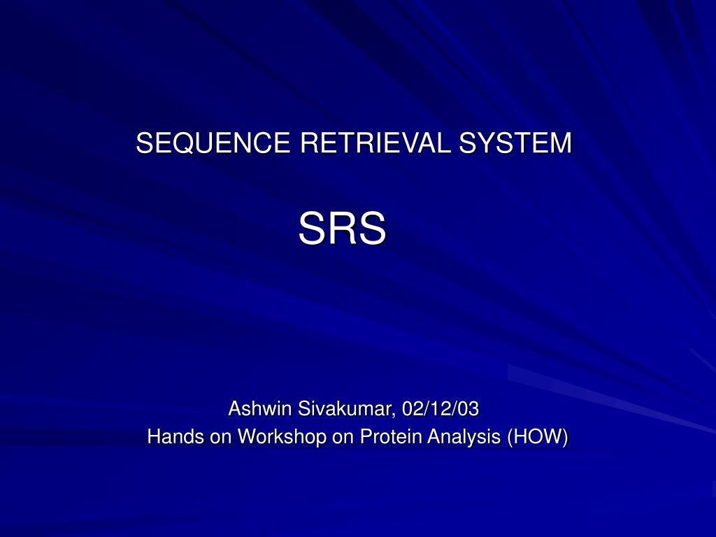 SEQUENCE RETRIEVAL SYSTEM