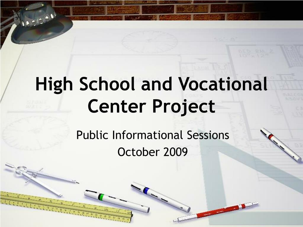 high school and vocational center project l.