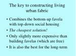 the key to constructing living urban fabric