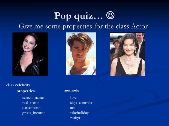 Pop quiz…