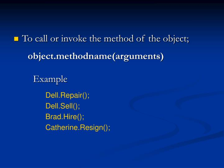To call or invoke the method of the object;