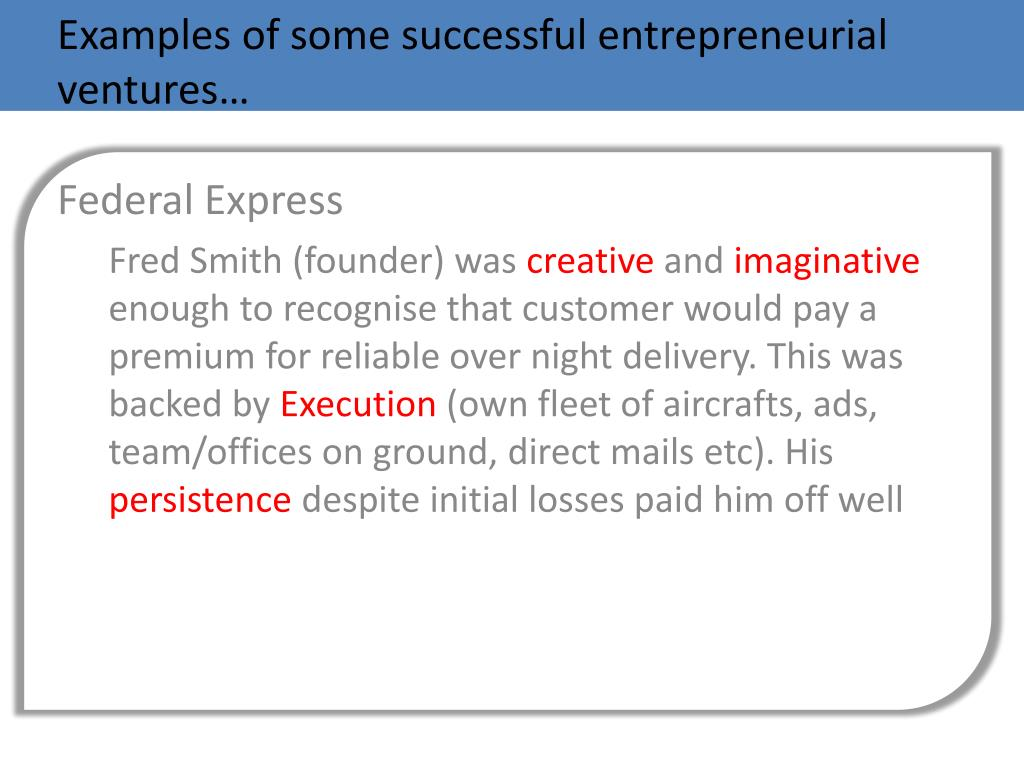 Examples of some successful entrepreneurial ventures…
