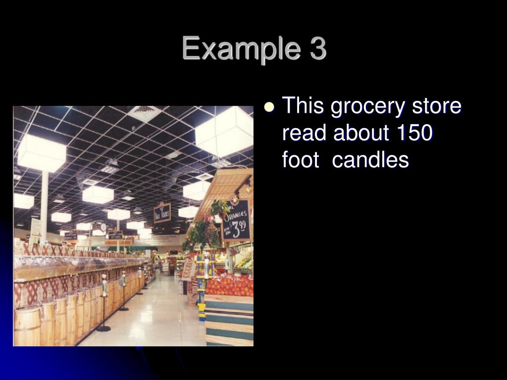 This grocery store read about 150 foot  candles