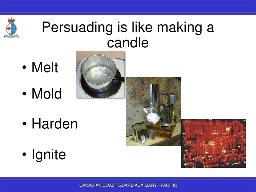 Persuading is like making a candle