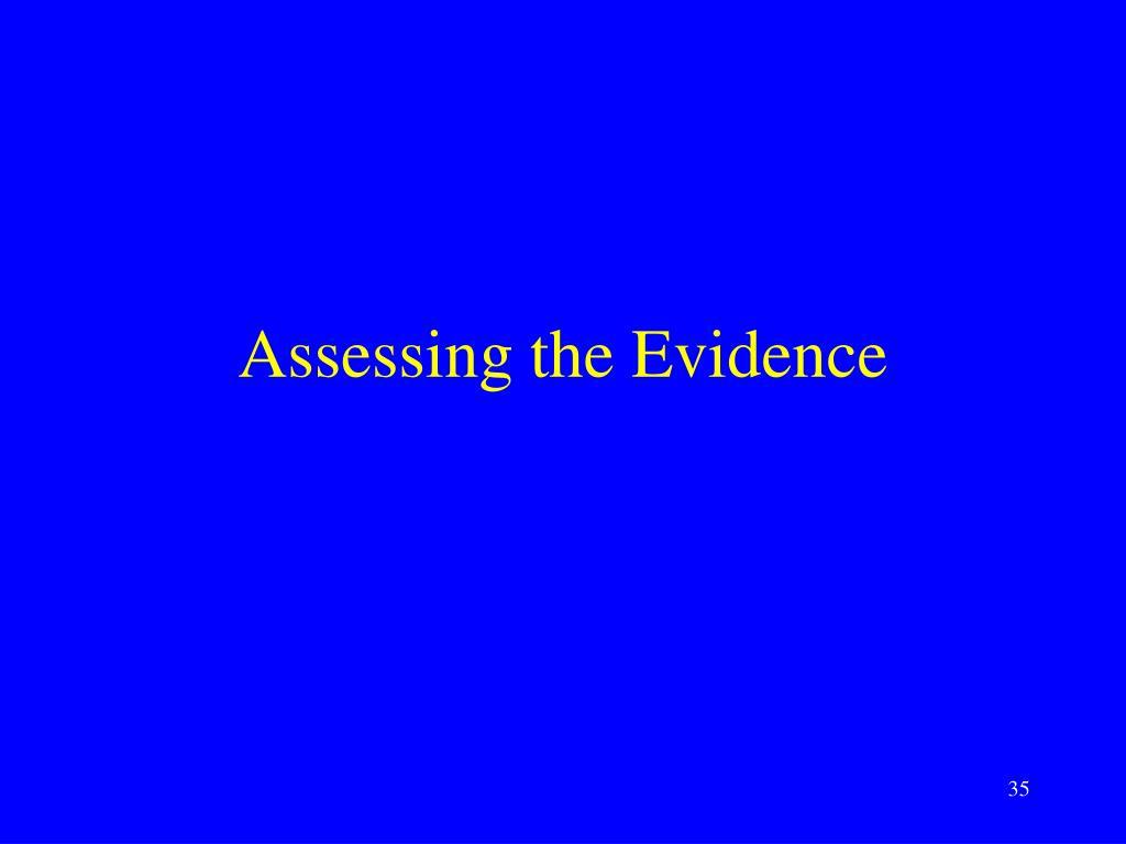 Assessing the Evidence