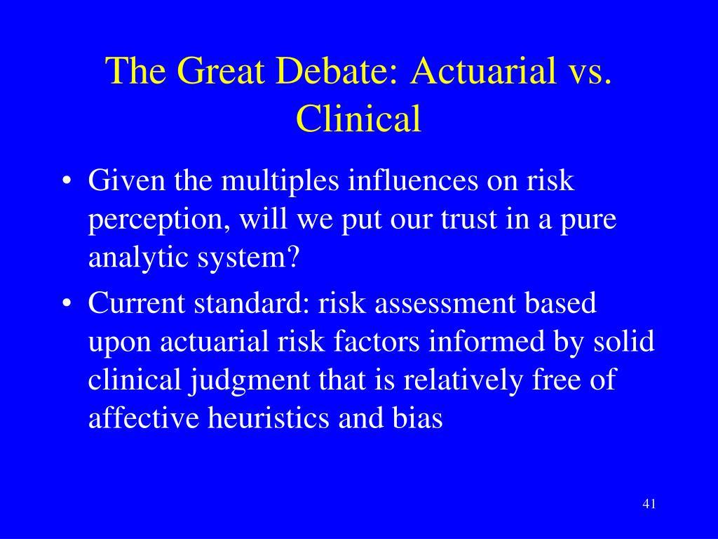 The Great Debate: Actuarial vs. Clinical
