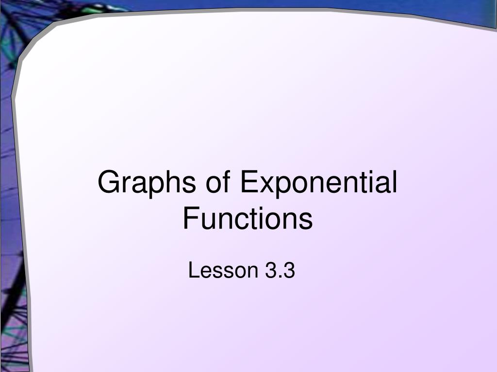 graphs of exponential functions l.