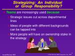strategizing an individual or group responsibility