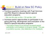 goal 2 build on new sc policy
