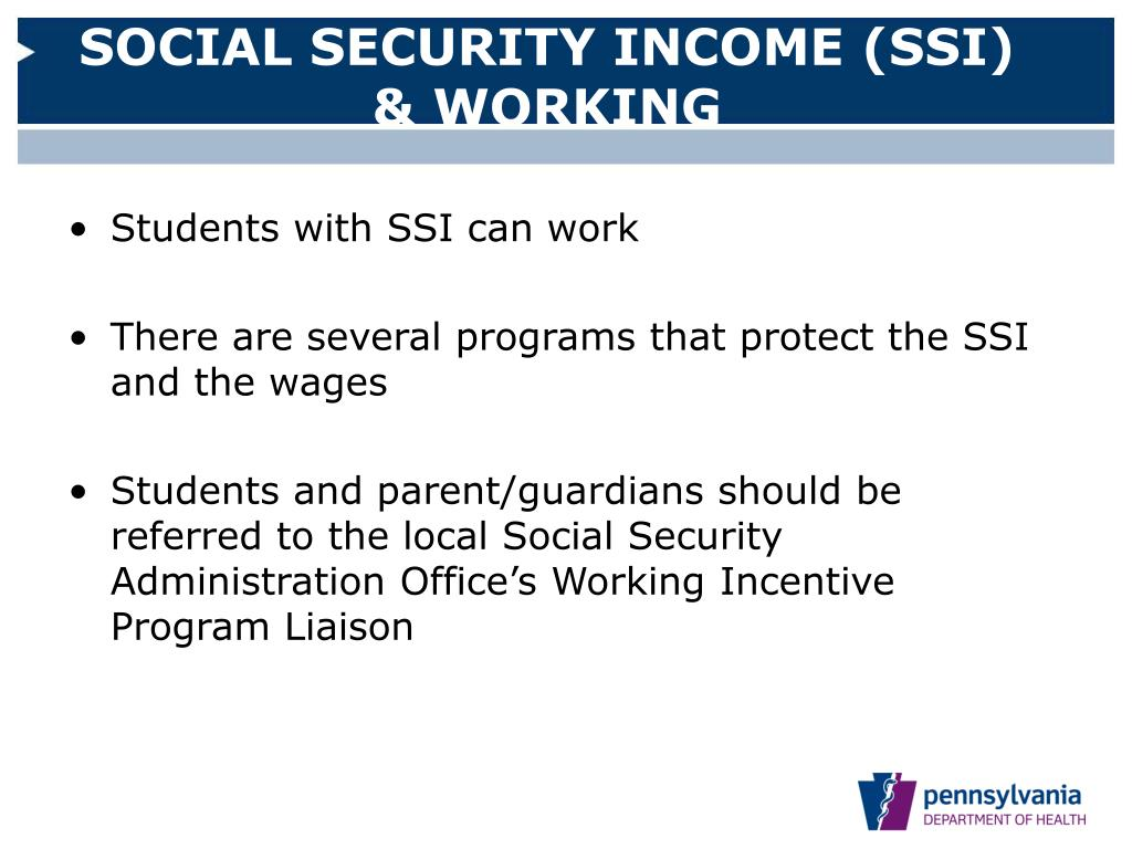 SOCIAL SECURITY INCOME (SSI) & WORKING