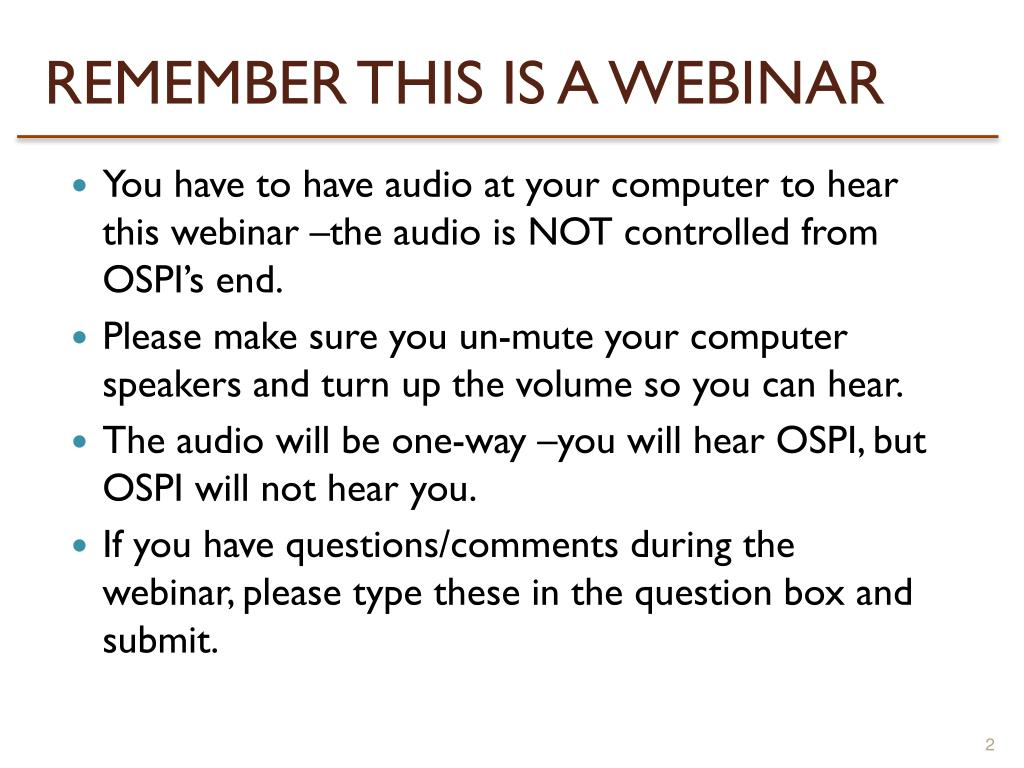 REMEMBER THIS IS A WEBINAR