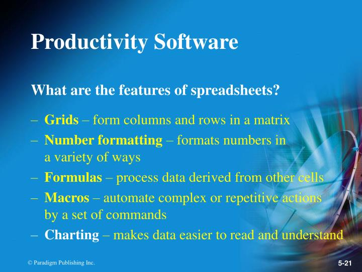 What are the features of spreadsheets?