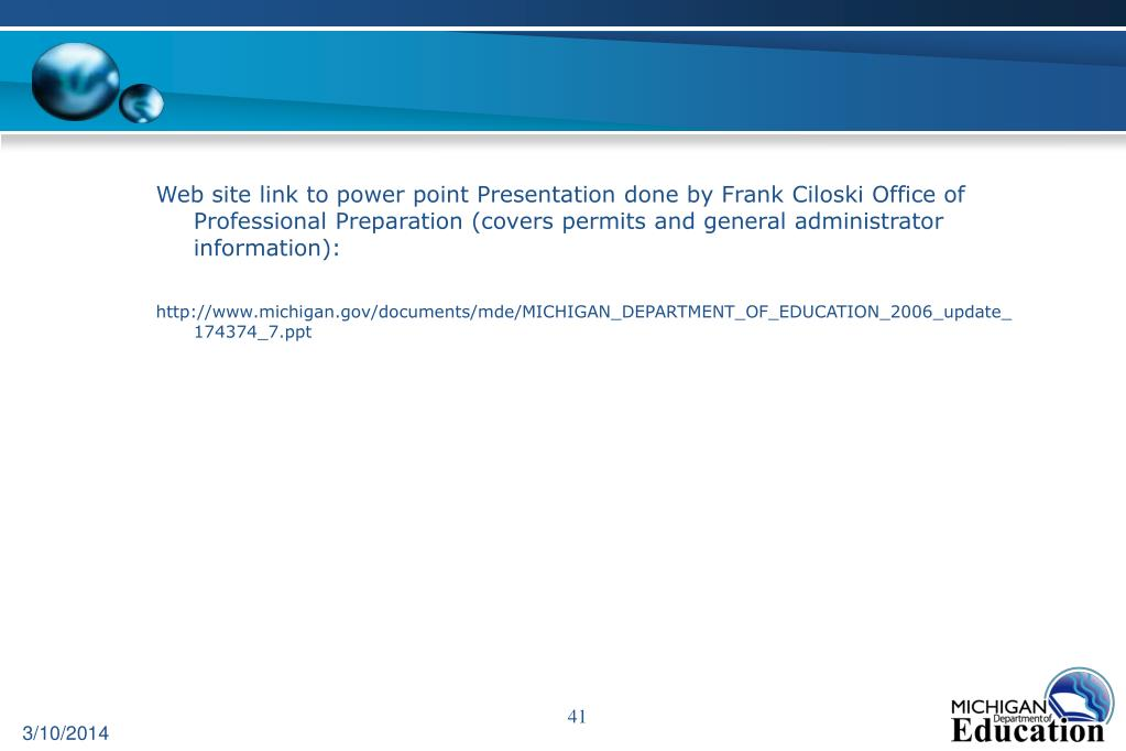 Web site link to power point Presentation done by Frank Ciloski Office of Professional Preparation (covers permits and general administrator information):