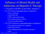 influence of mental health and addictions on hepatitis c therapy