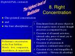 8 right concentration