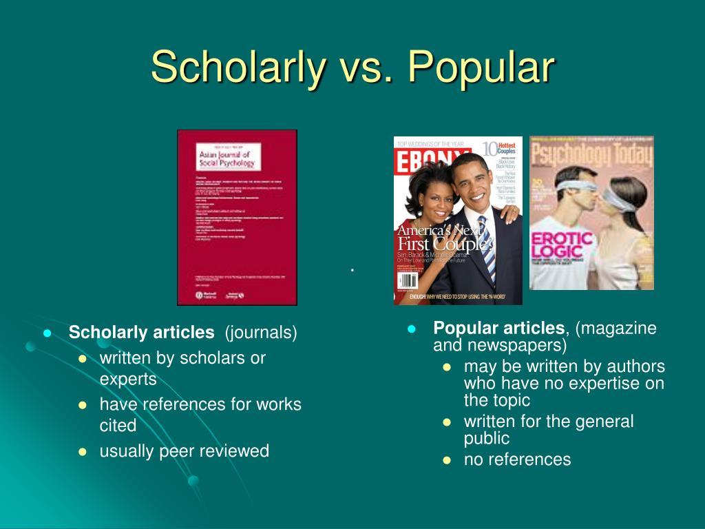 Scholarly vs. Popular